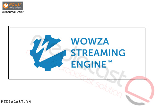 Phần mềm Streaming Wowza Streaming Engine