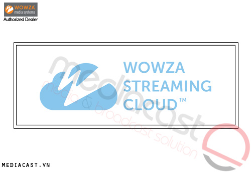 Phần mềm Streaming Wowza Streaming Cloud